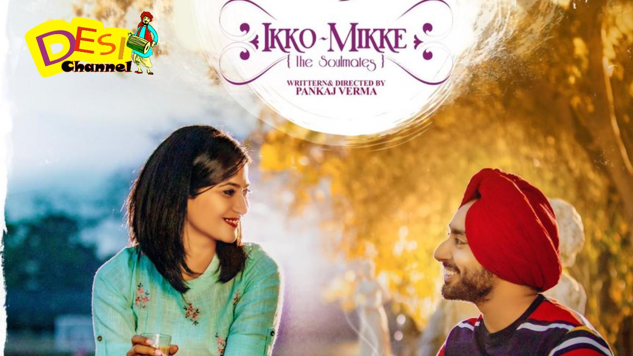 Ikko Mikke Movie - Satinder Sartaaj & Aditi Sharma