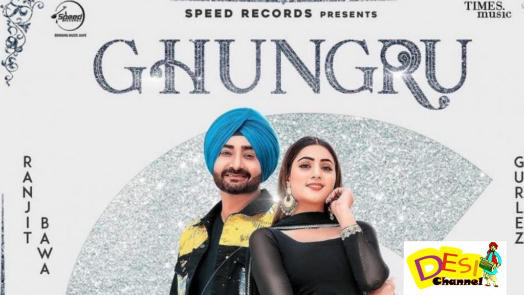 Ghungru: Ranjit Bawa , Gurlez Akhtar Lyrics